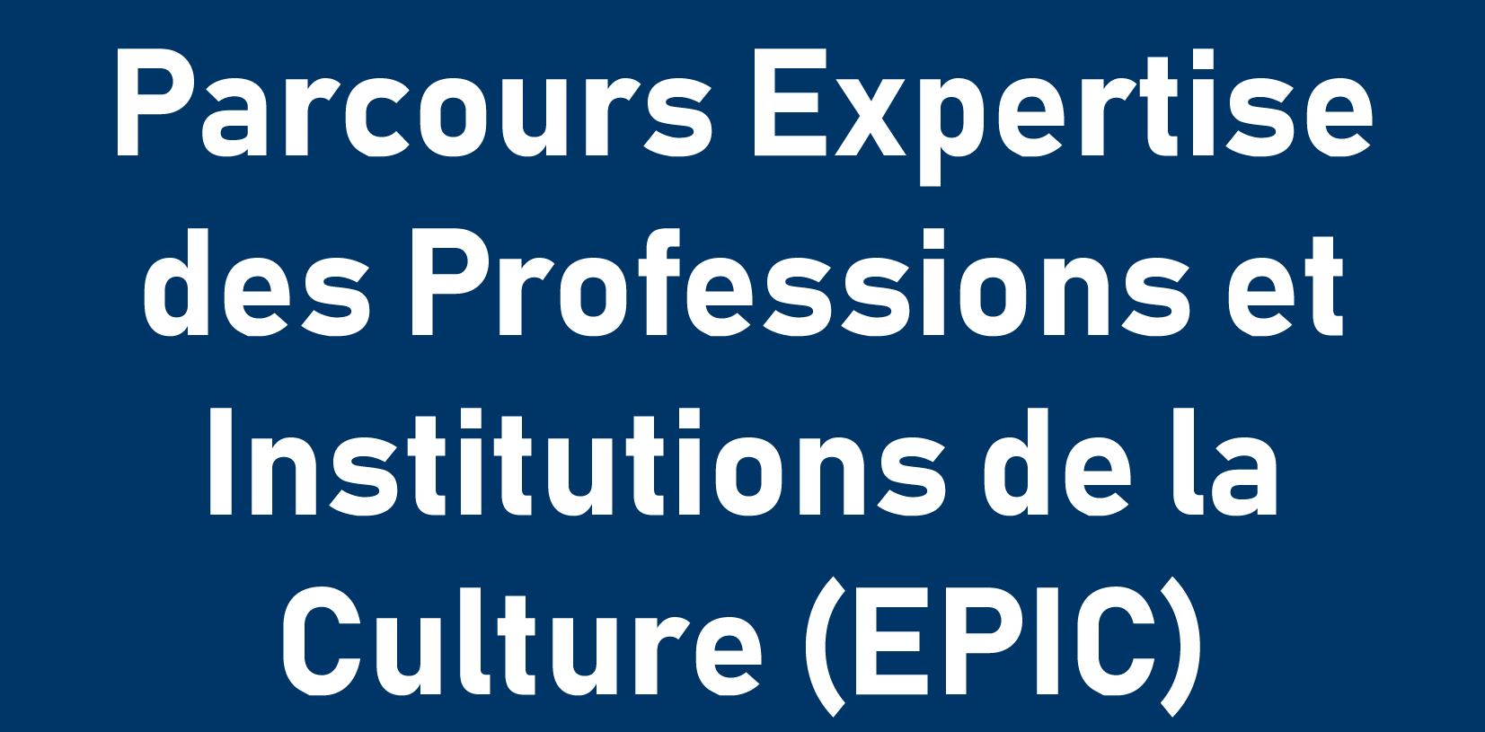 Parcours Expertise des Professions et Institutions de la Culture (EPIC)